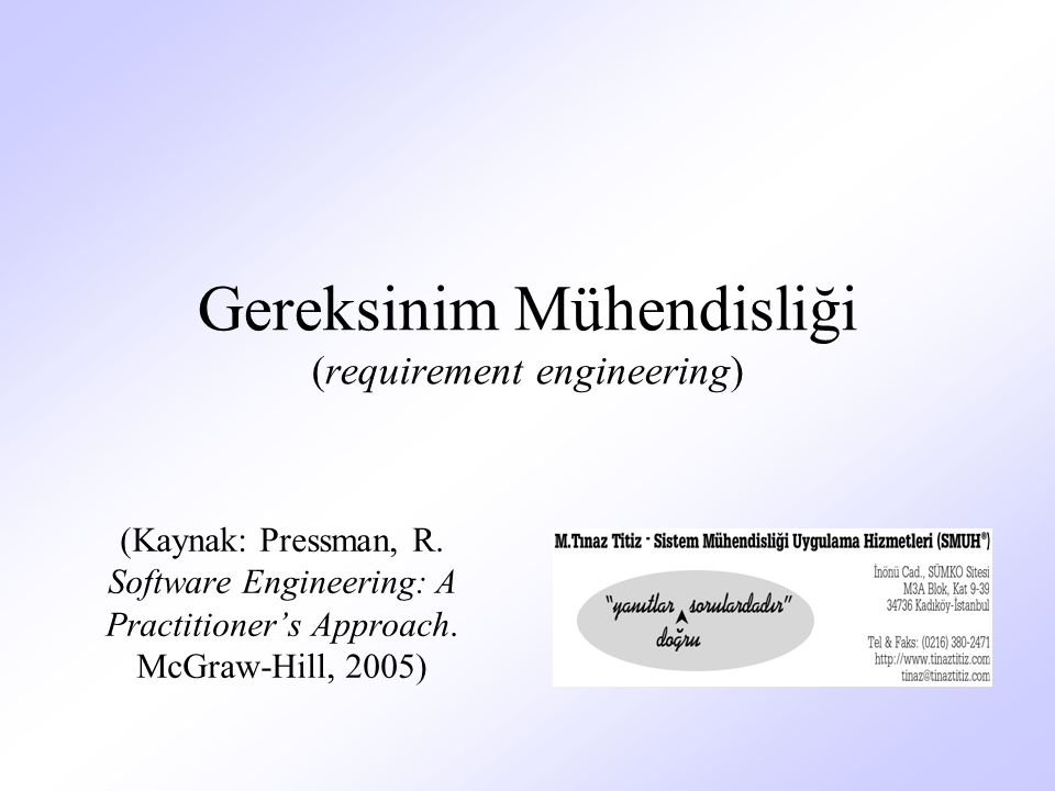 Gereksinim Mühendisliği (requirement engineering) (Kaynak: Pressman, R. Software Engineering: A Practitioner's Approach. McGraw-Hill, 2005)
