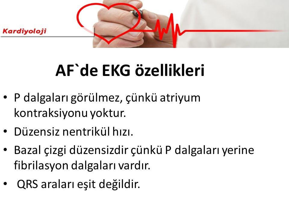 AF`de EKG özellikleri P dalgaları görülmez, çünkü atriyum kontraksiyonu yoktur. Düzensiz nentrikül hızı. Bazal çizgi düzensizdir çünkü P dalgaları yer