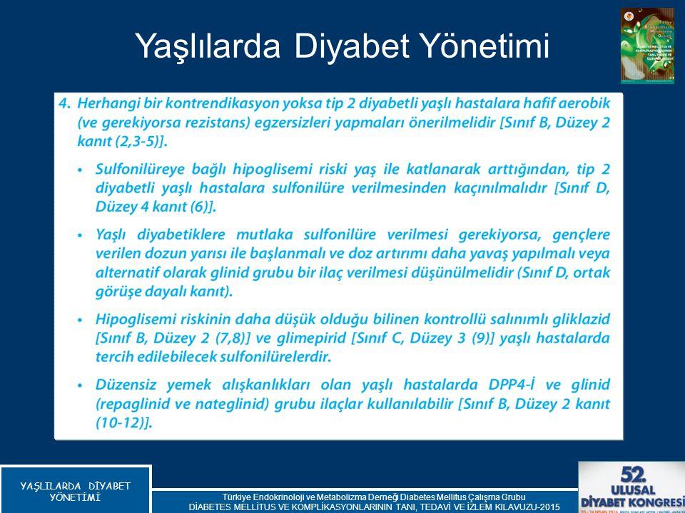 YAŞLILARDA DİYABET YÖNETİMİ Yaşlılarda Diyabet Yönetimi Türkiye Endokrinoloji ve Metabolizma Derneği Diabetes Mellitus Çalışma Grubu DİABETES MELLİTUS