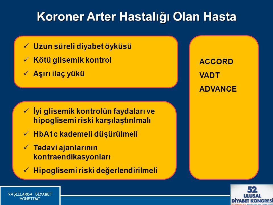 Koroner Arter Hastalığı Olan Hasta Del Prato S, Int J Clin Pract, 2010 İyi glisemik kontrolün faydaları ve hipoglisemi riski karşılaştırılmalı HbA1c k