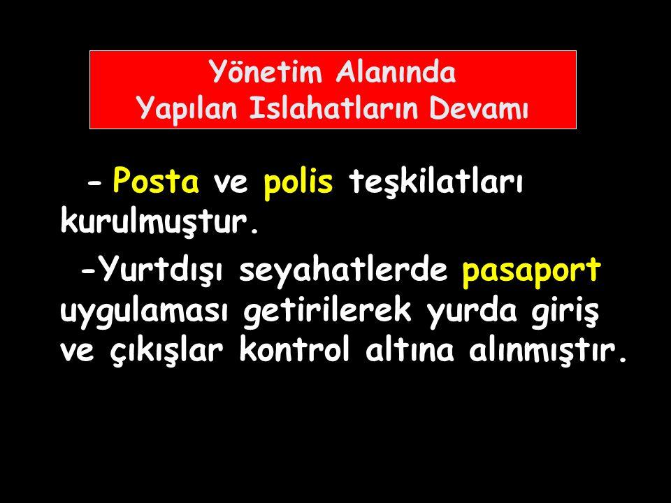 - Vergi ve askerlik işlerini düzenlemek amacıyla Anadolu ve Rumeli'de nüfus sayımı yapılmıştır. -İstanbul için vize uygulaması getirilerek, şehrin nüf