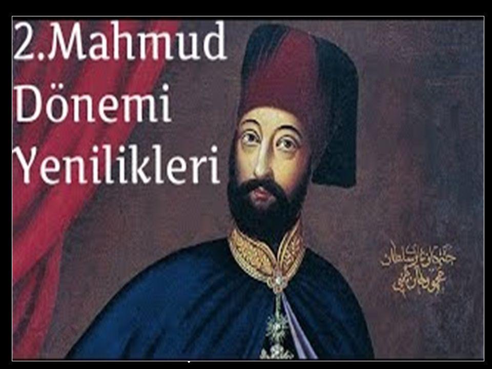 II.Mahmut döneminde çeşitli alanlarda ıslahatlar yapılmıştır.