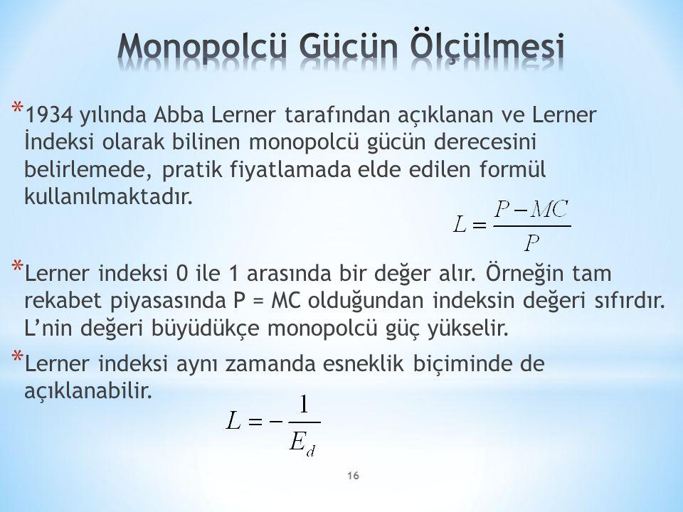 * 1934 yılında Abba Lerner tarafından açıklanan ve Lerner İndeksi olarak bilinen monopolcü gücün derecesini belirlemede, pratik fiyatlamada elde edile