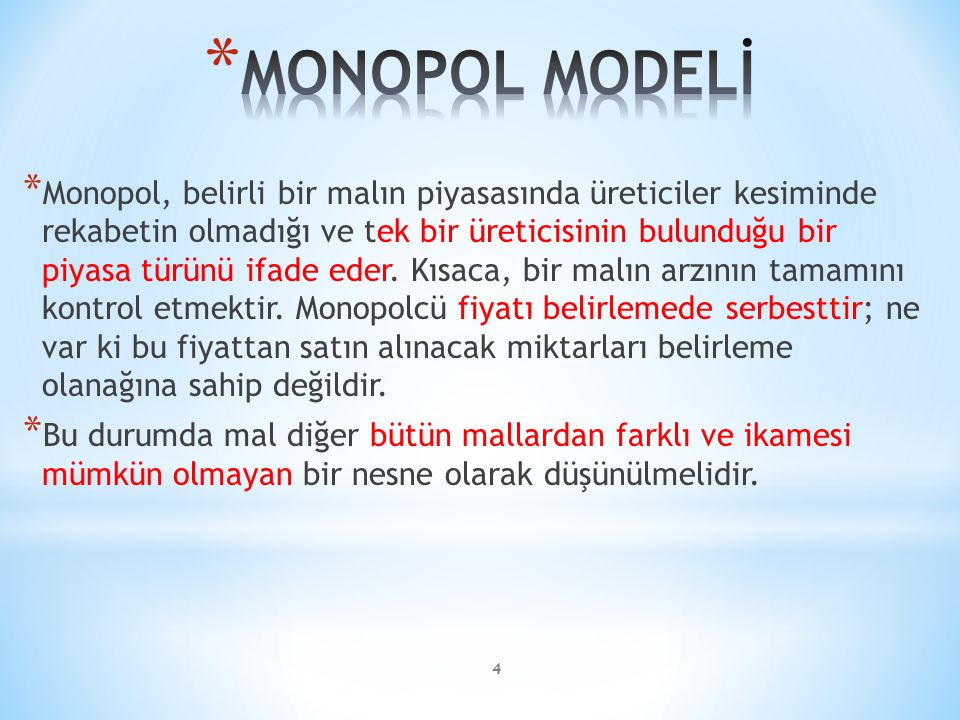 * Monopol, belirli bir malın piyasasında üreticiler kesiminde rekabetin olmadığı ve tek bir üreticisinin bulunduğu bir piyasa türünü ifade eder. Kısac