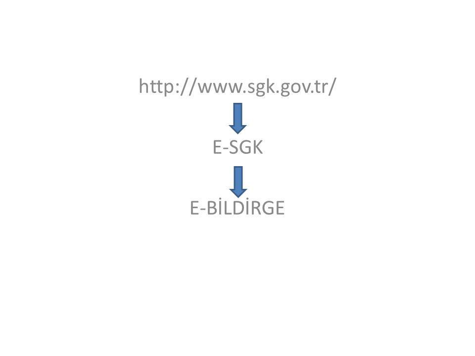 http://www.sgk.gov.tr/ E-SGK E-BİLDİRGE