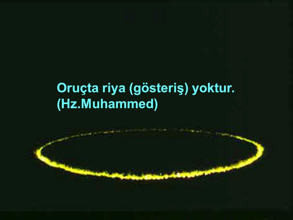 Kim Allah yolunda bir gün oruç tutarsa, Allah o kişiyle ateş (cehennem) arasına Genişliği gök ile yer kadar bir hendek (engel) koyar.