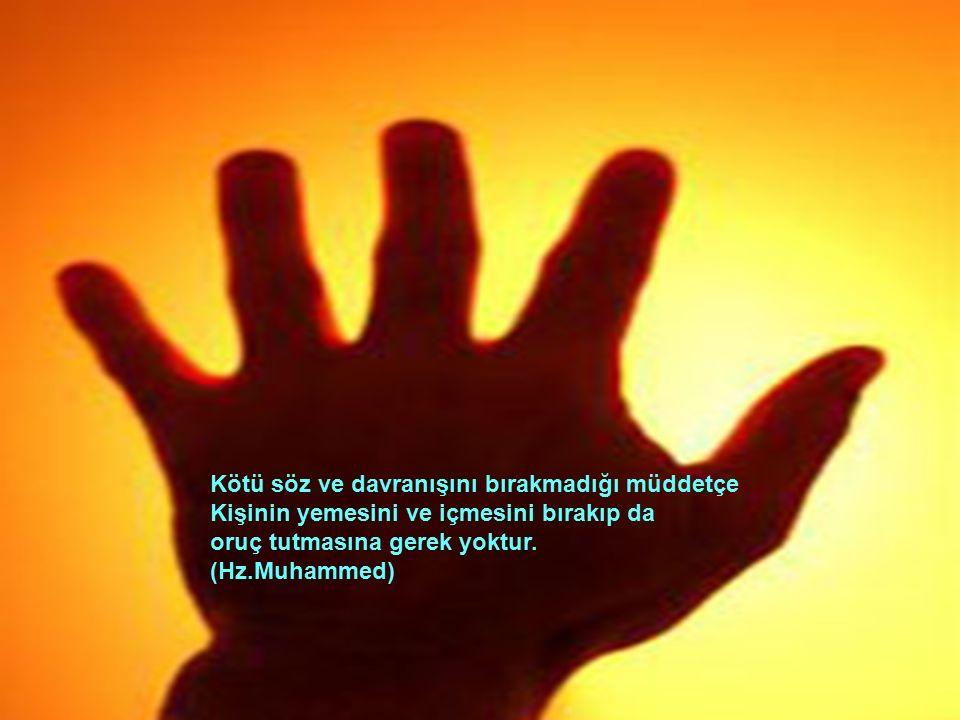 Şu üç kesimin duaları geri çevrilmez; İftar edesiye dek oruçlunun duası, Âdil (dürüst) bir idarecinin duası, ve Mazlumun duası.
