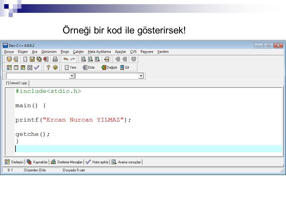 Örneği bir kod ile gösterirsek!