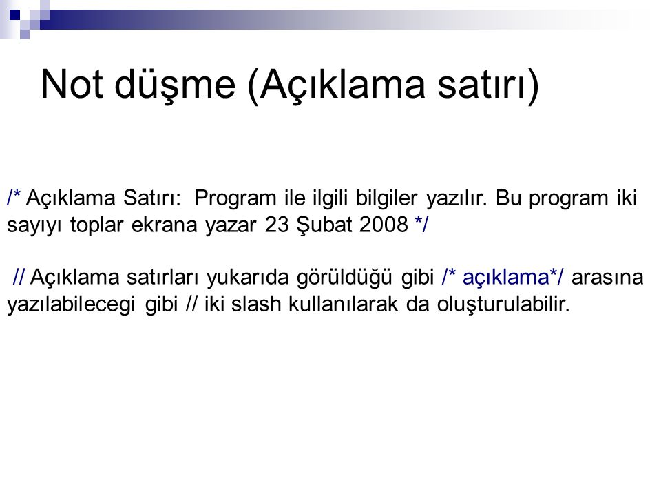 /* Açıklama Satırı: Program ile ilgili bilgiler yazılır.