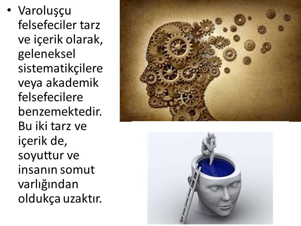 Varoluşçu felsefeciler tarz ve içerik olarak, geleneksel sistematikçilere veya akademik felsefecilere benzemektedir. Bu iki tarz ve içerik de, soyuttu