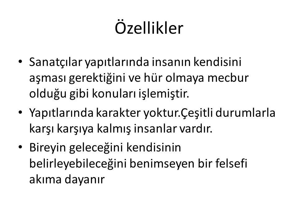 Egzistansiyalizmin Temsilcileri Jean Paul SARTRE Albert CAMUS Andre GİDE Franz KAFKA Türk edebiyatında İkinci Yeni şaireler en önemli temsilcileridir.