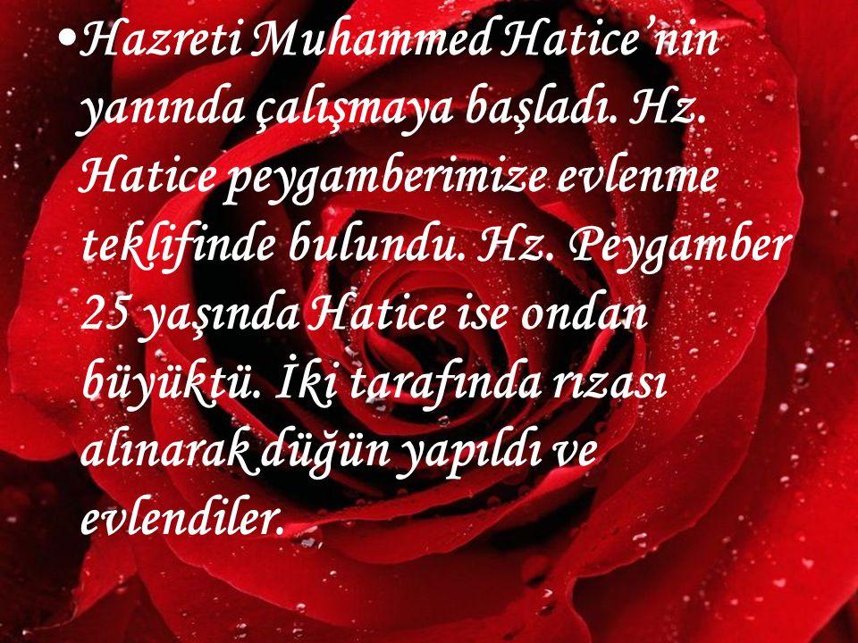 www.hazirslayt.com Hazreti Muhammed Hatice'nin yanında çalışmaya başladı. Hz. Hatice peygamberimize evlenme teklifinde bulundu. Hz. Peygamber 25 yaşın