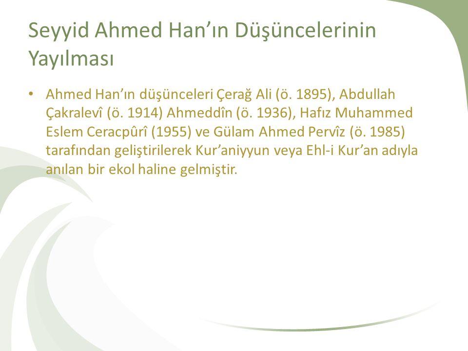 Seyyid Ahmed Han'ın Düşüncelerinin Yayılması Ahmed Han'ın düşünceleri Çerağ Ali (ö.