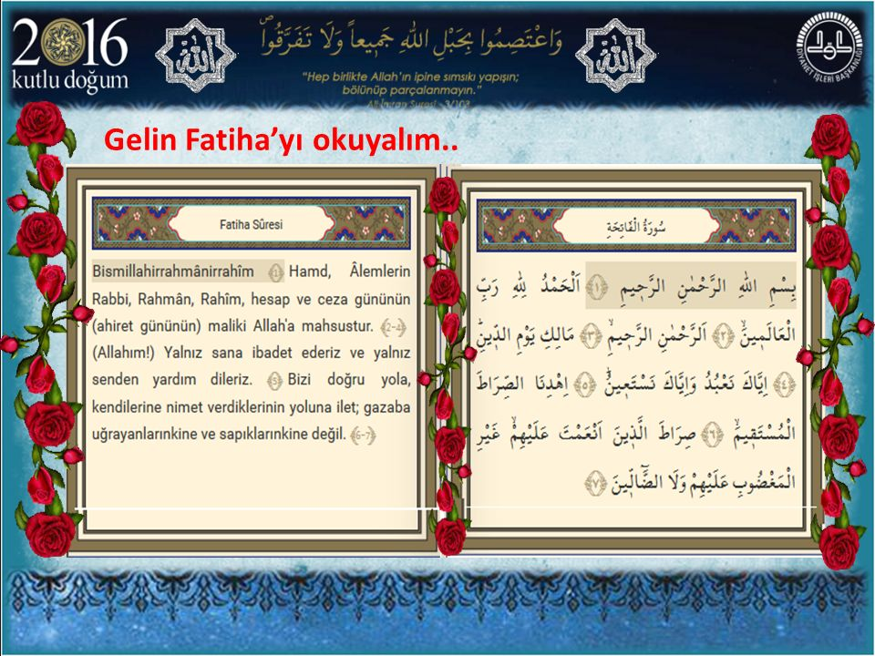 Gelin Fatiha'yı okuyalım..