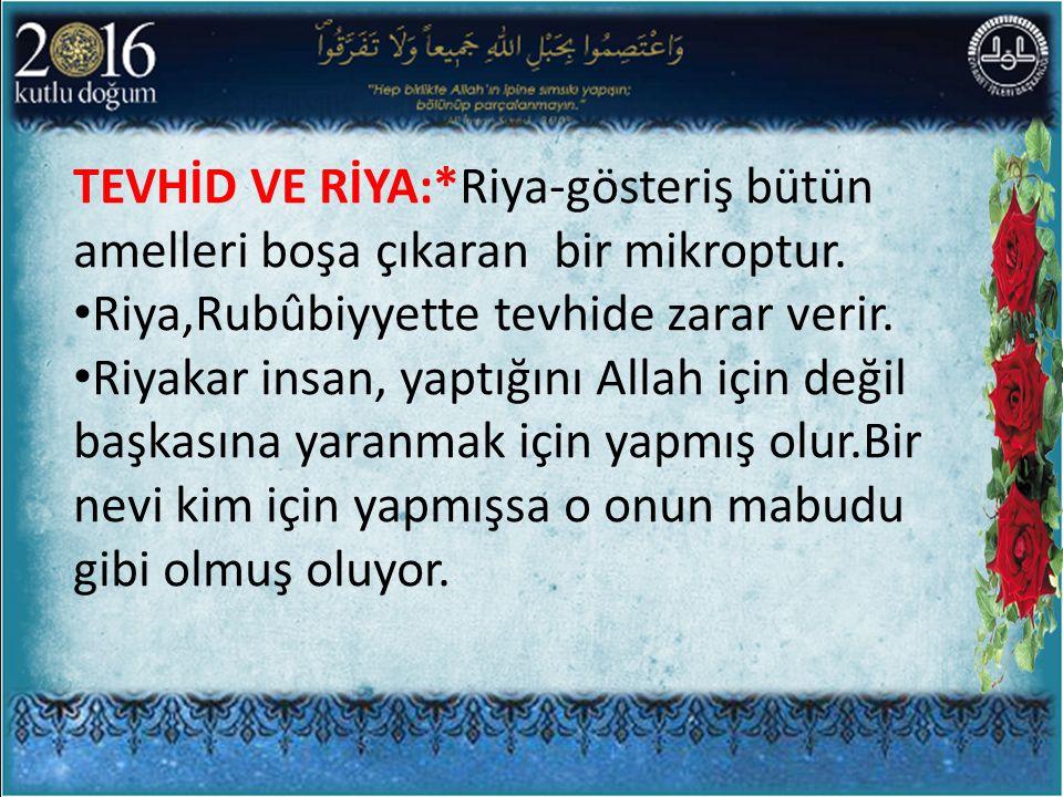 TEVHİD KELİMESİ KUR'AN'DA GEÇMEZ: Ancak tevhid inancı Kur'an'ın ana eksenidir desek yanlış olmaz.