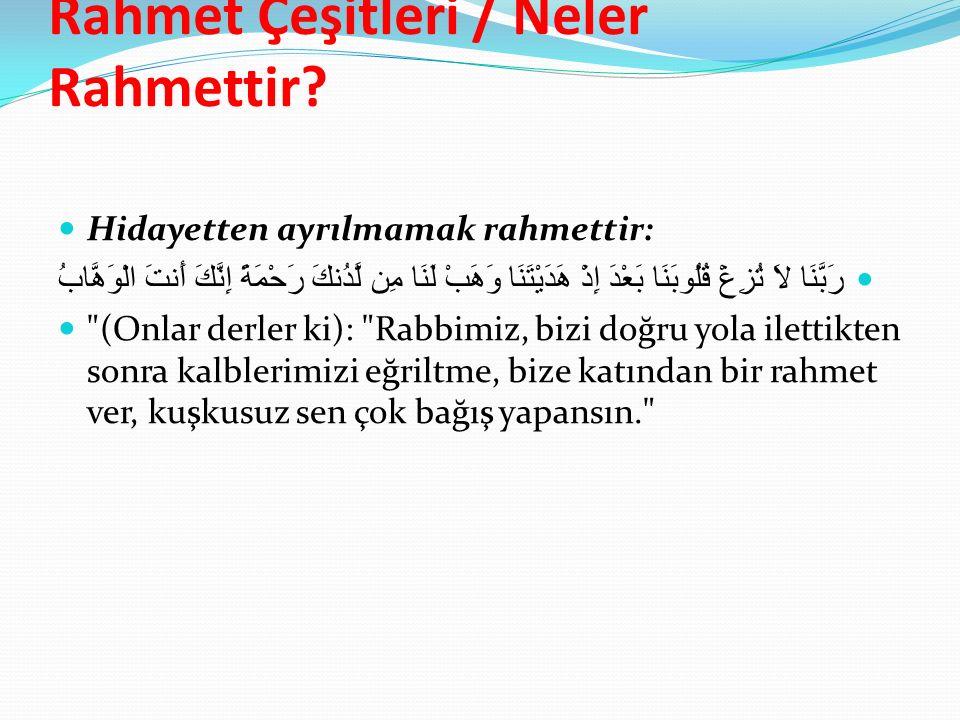 Rahmet Çeşitleri / Neler Rahmettir.