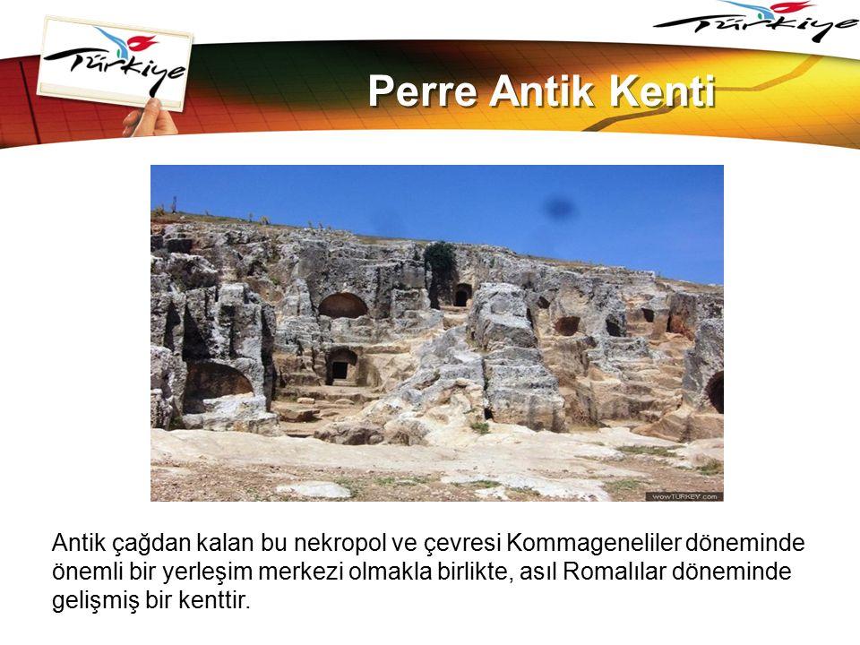 LOGO www.themegallery.com Perre Antik Kenti Antik çağdan kalan bu nekropol ve çevresi Kommageneliler döneminde önemli bir yerleşim merkezi olmakla bir