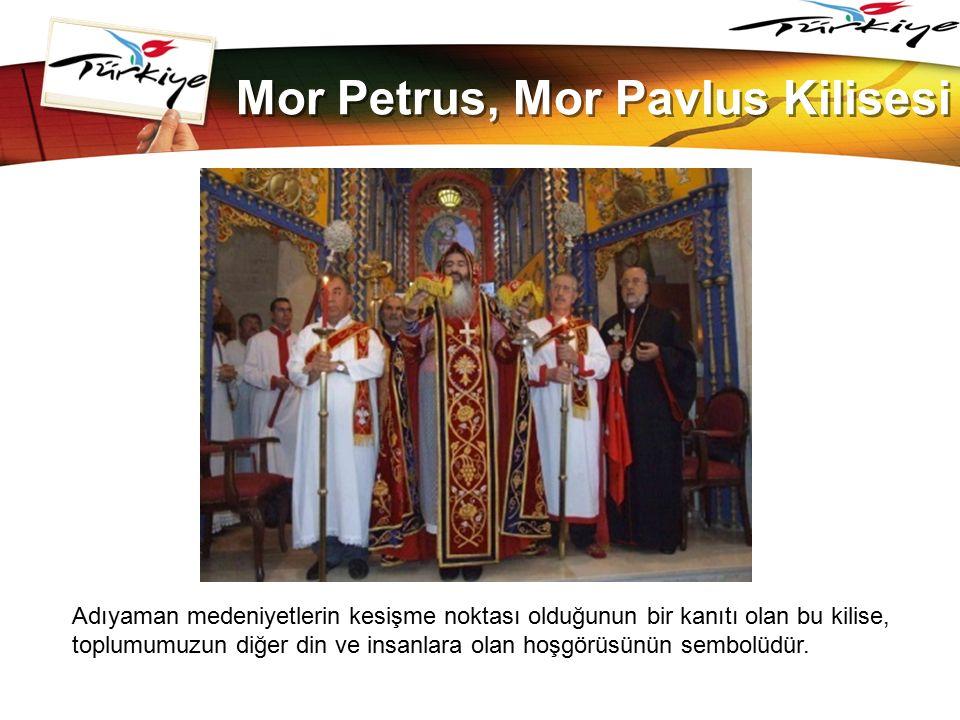LOGO www.themegallery.com Mor Petrus, Mor Pavlus Kilisesi Adıyaman medeniyetlerin kesişme noktası olduğunun bir kanıtı olan bu kilise, toplumumuzun di
