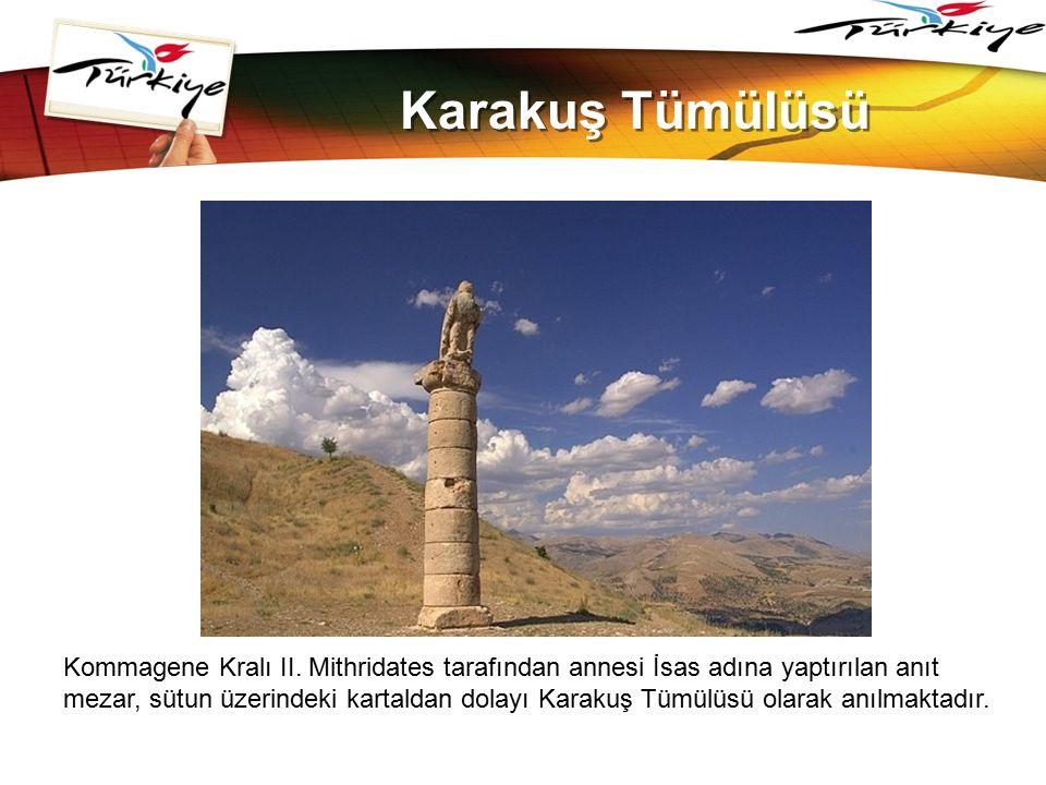 LOGO www.themegallery.com Karakuş Tümülüsü Kommagene Kralı II. Mithridates tarafından annesi İsas adına yaptırılan anıt mezar, sütun üzerindeki kartal