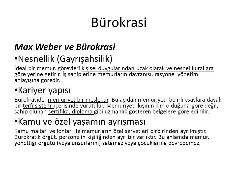 Bürokrasi Max Weber ve Bürokrasi Weber iki tip bürokrasinden bahsetmiştir.