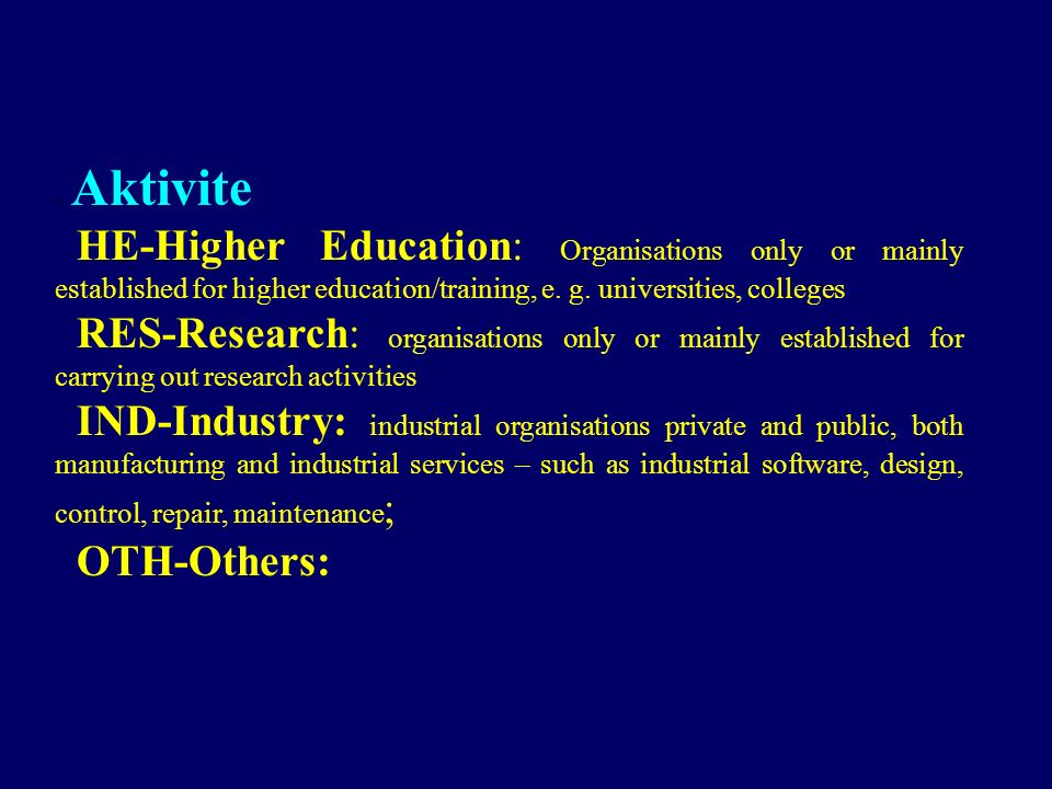  Aktivite HE-Higher Education: Organisations only or mainly established for higher education/training, e.