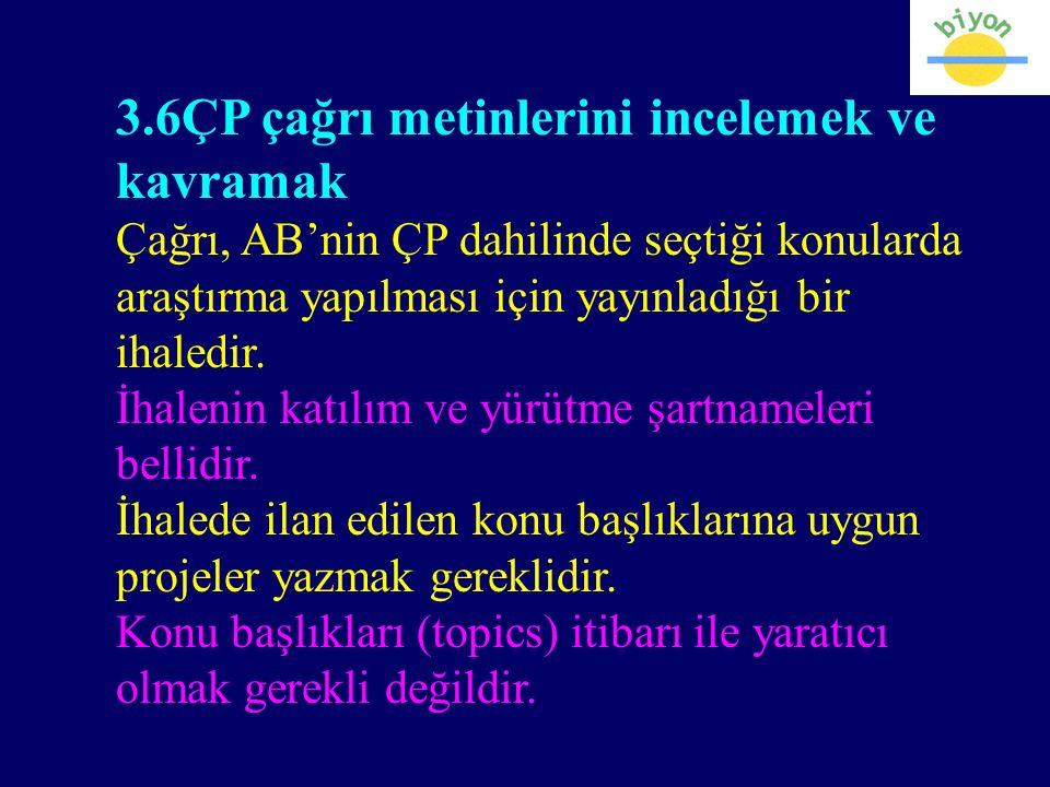 3.6ÇP çağrı metinlerini incelemek ve kavramak Çağrı, AB'nin ÇP dahilinde seçtiği konularda araştırma yapılması için yayınladığı bir ihaledir.
