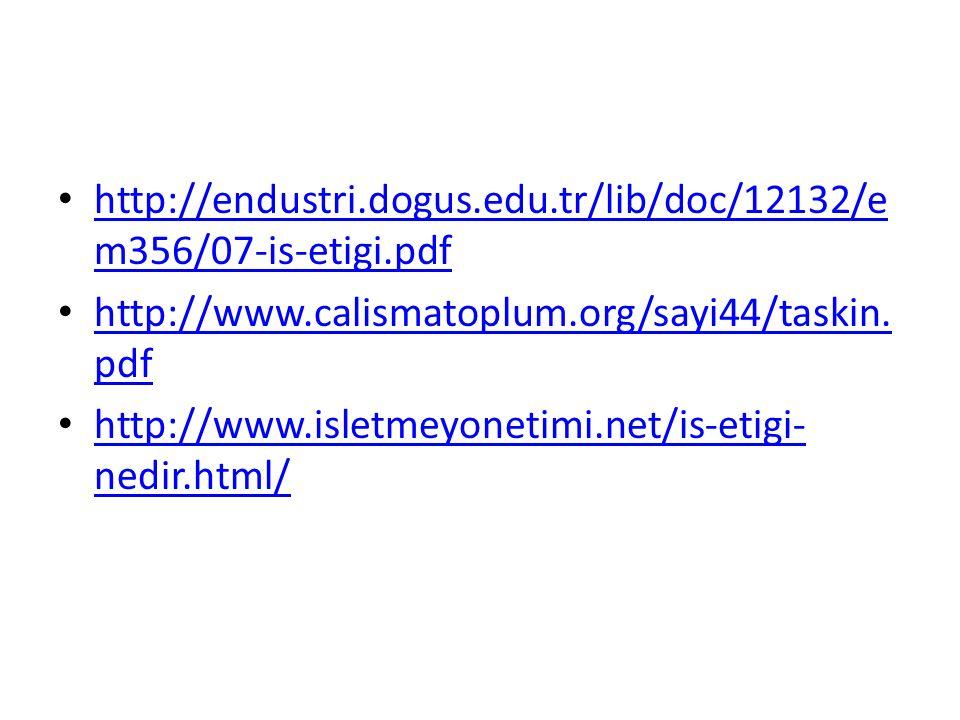 http://endustri.dogus.edu.tr/lib/doc/12132/e m356/07-is-etigi.pdf http://endustri.dogus.edu.tr/lib/doc/12132/e m356/07-is-etigi.pdf http://www.calisma