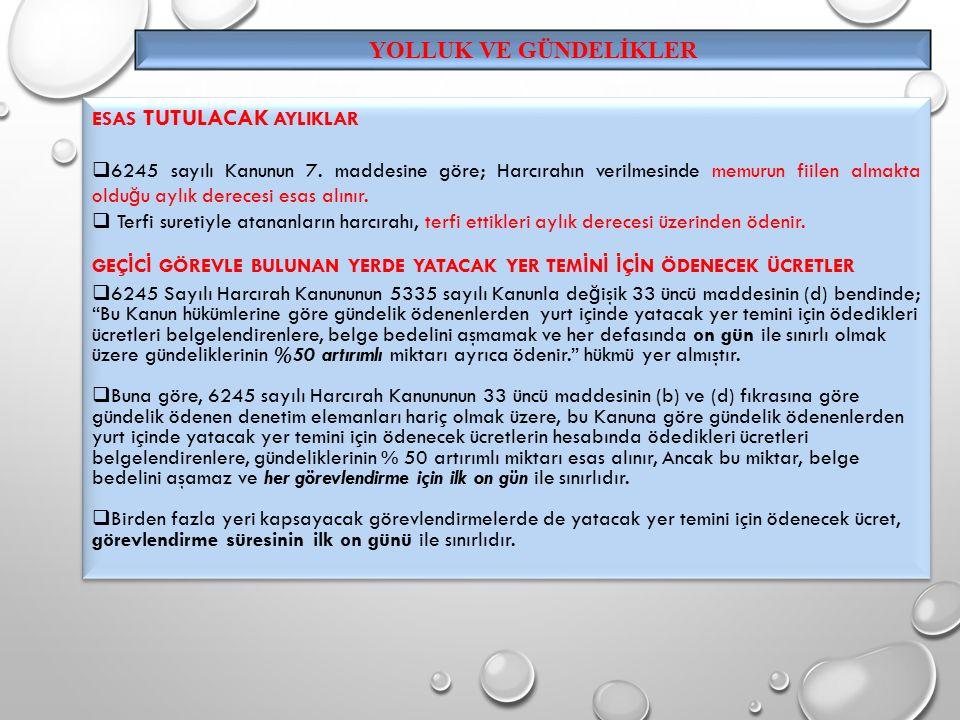 ESAS TUTULACAK AYLIKLAR  6245 sayılı Kanunun 7.