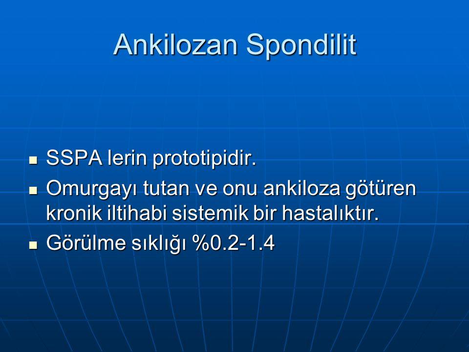 Ankilozan Spondilit SSPA lerin prototipidir. SSPA lerin prototipidir.