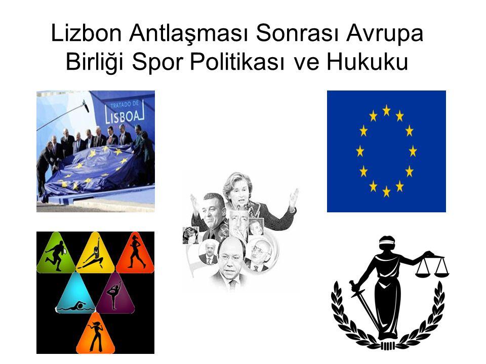 Lizbon Antlaşması Sonrası Avrupa Birliği Spor Politikası ve Hukuku