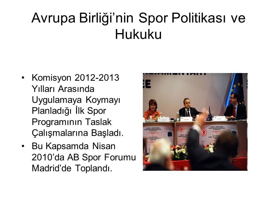 Avrupa Birliği'nin Spor Politikası ve Hukuku Komisyon 2012-2013 Yılları Arasında Uygulamaya Koymayı Planladığı İlk Spor Programının Taslak Çalışmalarına Başladı.