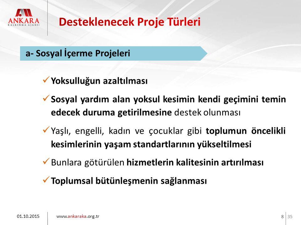 35 www.ankaraka.org.tr 9 01.10.2015 a- Sosyal İçerme Projeleri * / ** Projenin tamamlayıcı bir parçası olarak, ilgili alanlarda kurs veya etkinlik düzenlenmesi zorunludur.