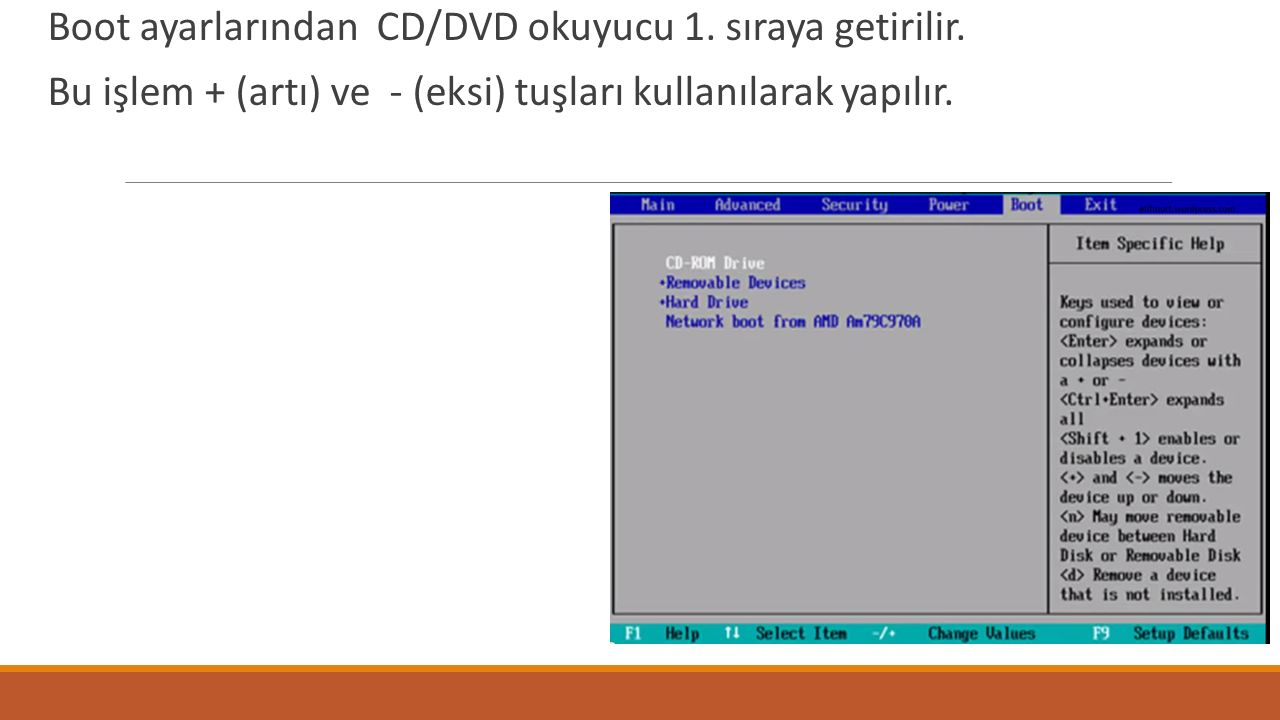 Boot ayarlarından CD/DVD okuyucu 1. sıraya getirilir.
