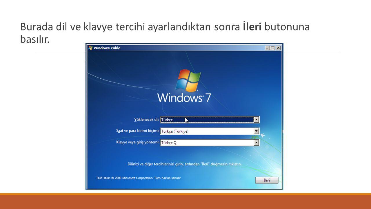 Burada dil ve klavye tercihi ayarlandıktan sonra İleri butonuna basılır.