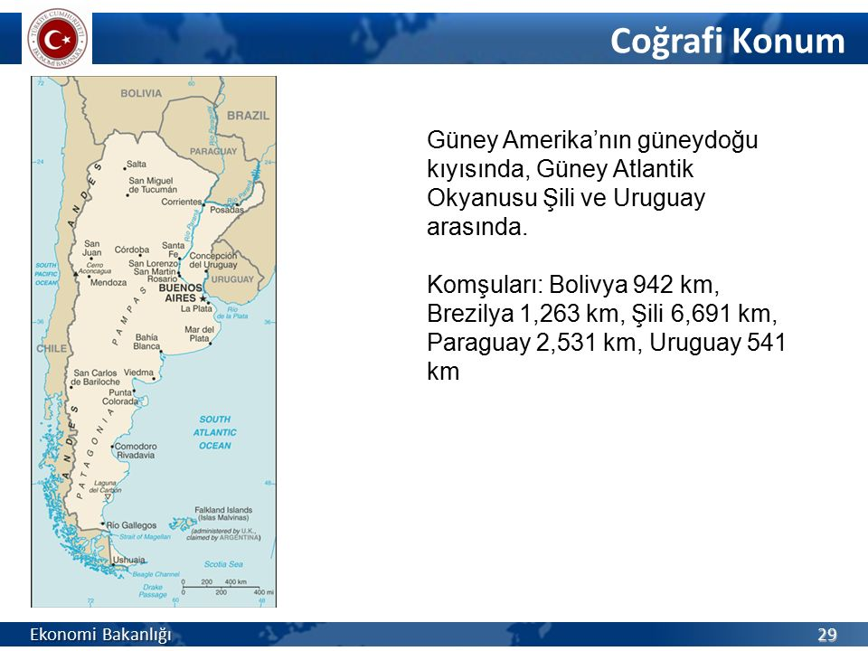 Ekonomi Bakanlığı 29 Coğrafi Konum Güney Amerika'nın güneydoğu kıyısında, Güney Atlantik Okyanusu Şili ve Uruguay arasında. Komşuları: Bolivya 942 km,