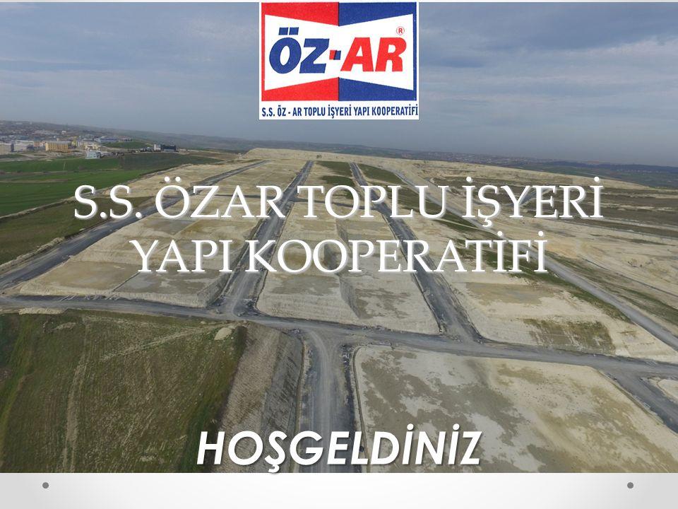 S.S. ÖZAR TOPLU İŞYERİ YAPI KOOPERATİFİ HOŞGELDİNİZ