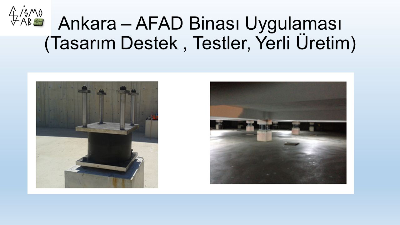 Ankara – AFAD Binası Uygulaması (Tasarım Destek, Testler, Yerli Üretim)