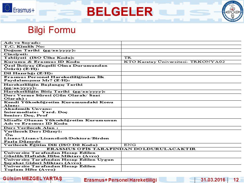 Bilgi Formu Gülsüm MEZGEL YARTAŞ Erasmus+ Personel Hareketliliği 31.03.2016 12 BELGELER