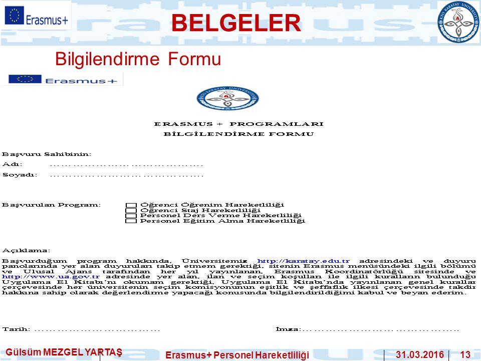Bilgilendirme Formu Gülsüm MEZGEL YARTAŞ Erasmus+ Personel Hareketliliği 31.03.2016 13 BELGELER