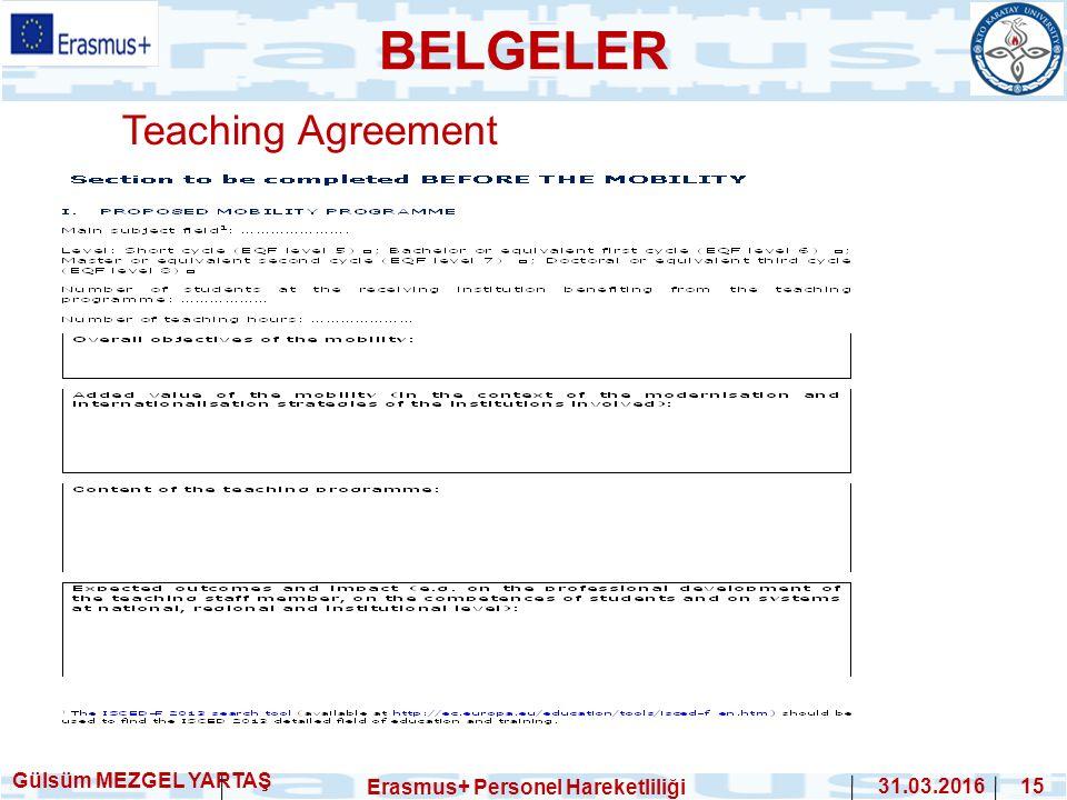 Teaching Agreement Gülsüm MEZGEL YARTAŞ Erasmus+ Personel Hareketliliği 31.03.2016 15 BELGELER