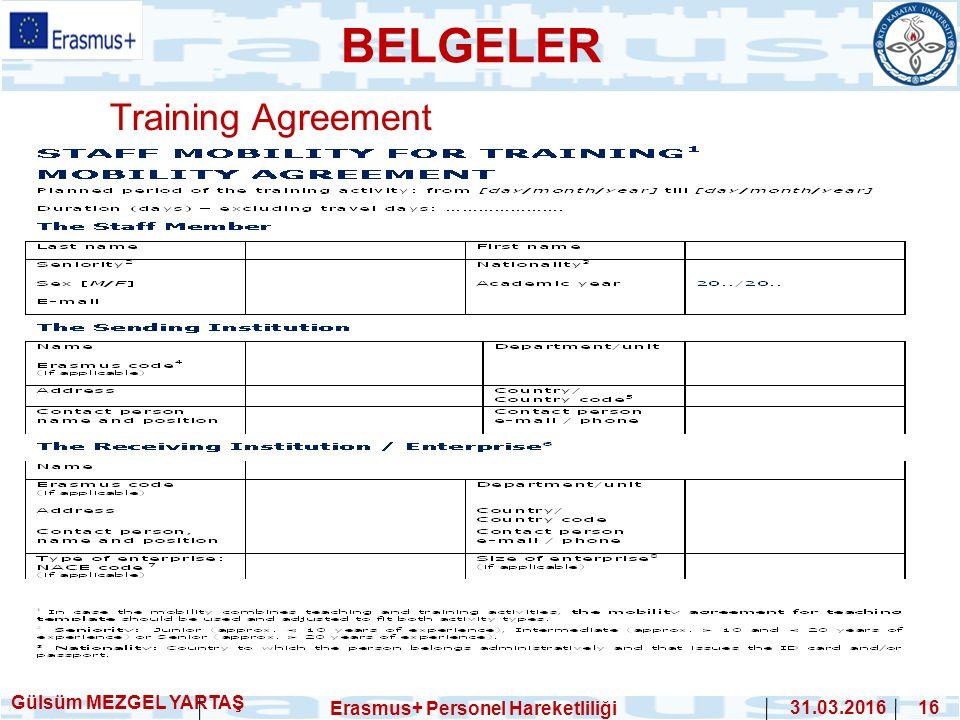 Training Agreement Gülsüm MEZGEL YARTAŞ Erasmus+ Personel Hareketliliği 31.03.2016 16 BELGELER