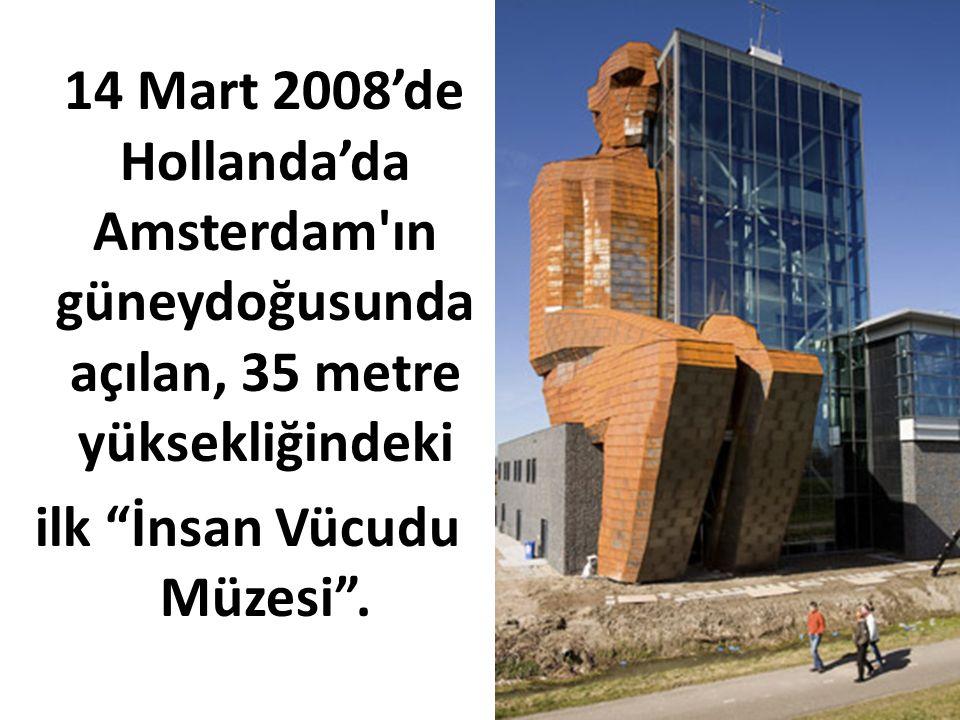 """14 Mart 2008'de Hollanda'da Amsterdam'ın güneydoğusunda açılan, 35 metre yüksekliğindeki ilk """"İnsan Vücudu Müzesi""""."""