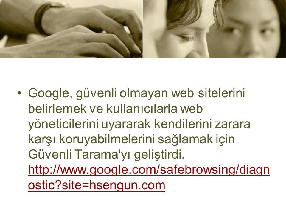 Google, güvenli olmayan web sitelerini belirlemek ve kullanıcılarla web yöneticilerini uyararak kendilerini zarara karşı koruyabilmelerini sağlamak için Güvenli Tarama yı geliştirdi.
