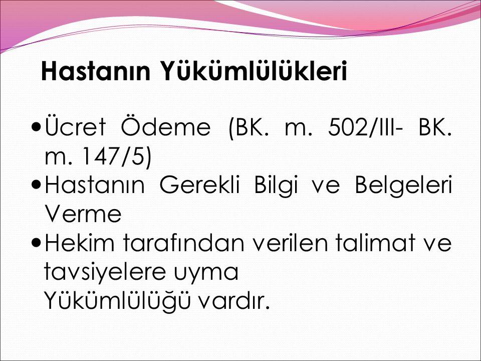 Hastanın Yükümlülükleri Ücret Ödeme (BK.m. 502/III- BK.