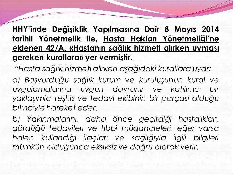 HHY'inde Değişiklik Yapılmasına Dair 8 Mayıs 2014 tarihli Yönetmelik ile, Hasta Hakları Yönetmeliği'ne eklenen 42/A.