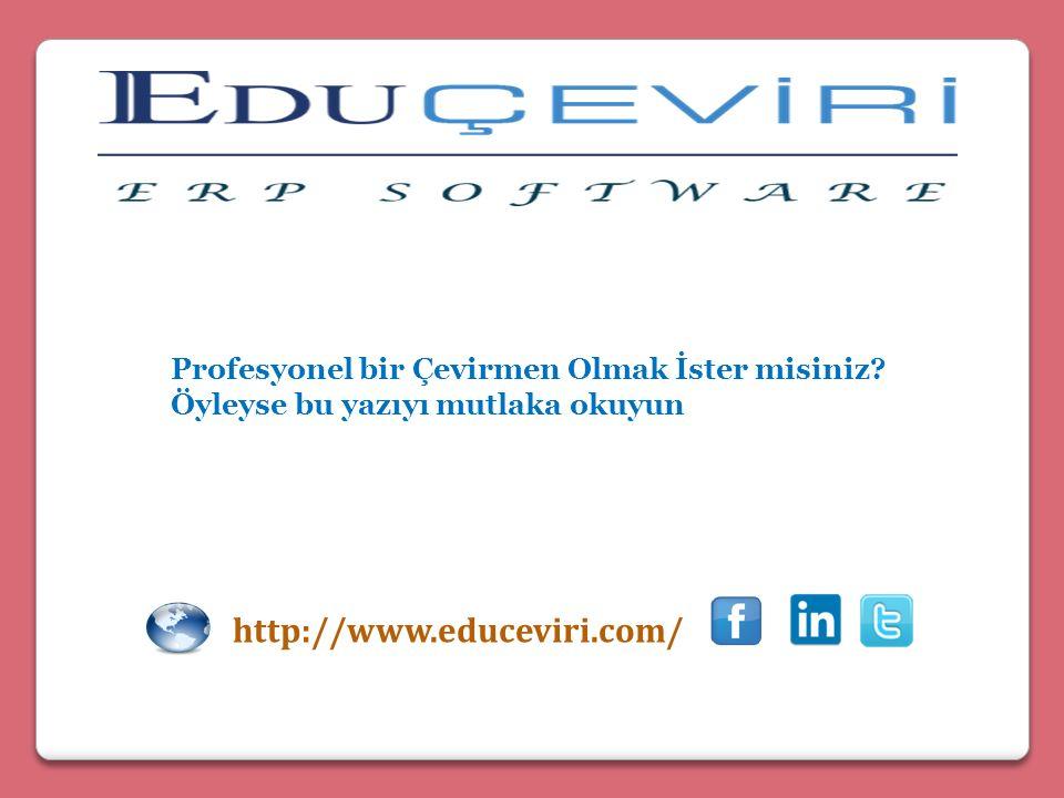 http://www.educeviri.com/ Profesyonel bir Çevirmen Olmak İster misiniz? Öyleyse bu yazıyı mutlaka okuyun