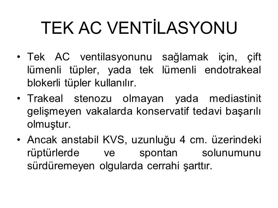 TEK AC VENTİLASYONU Tek AC ventilasyonunu sağlamak için, çift lümenli tüpler, yada tek lümenli endotrakeal blokerli tüpler kullanılır.