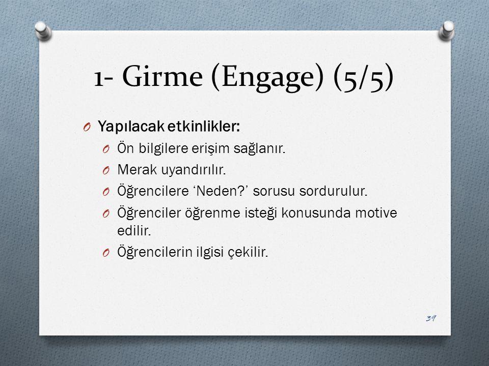 1- Girme (Engage) (5/5) O Yapılacak etkinlikler: O Ön bilgilere erişim sağlanır.