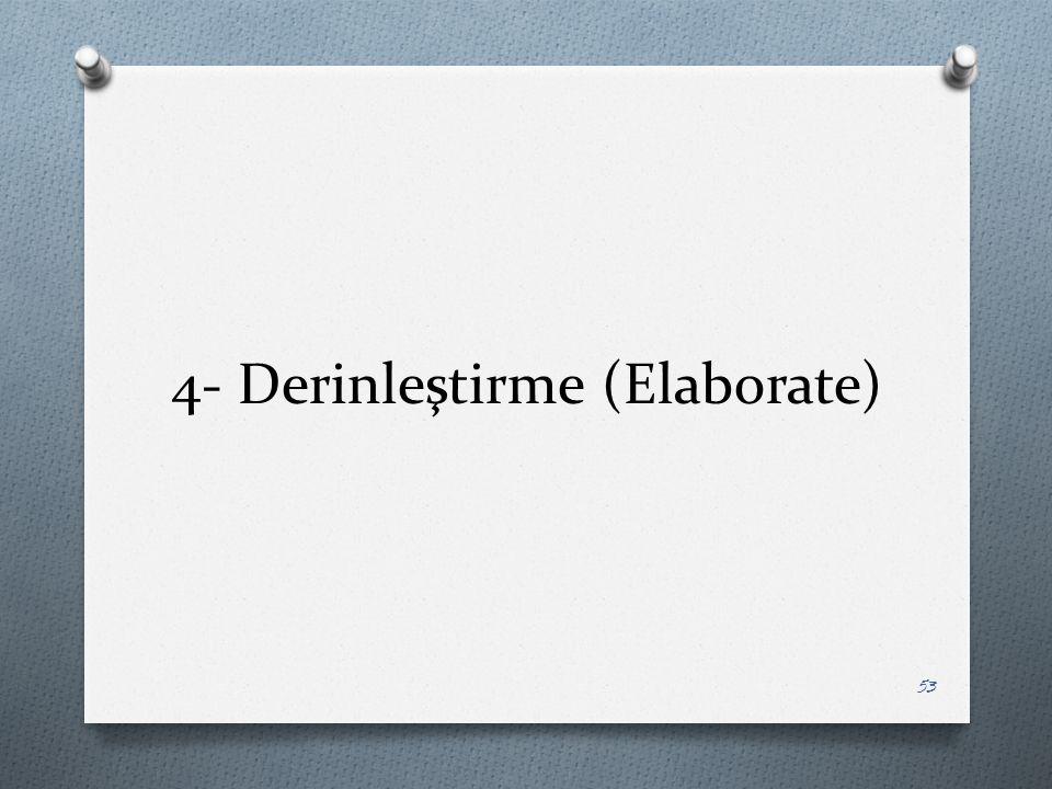 4- Derinleştirme (Elaborate) 53