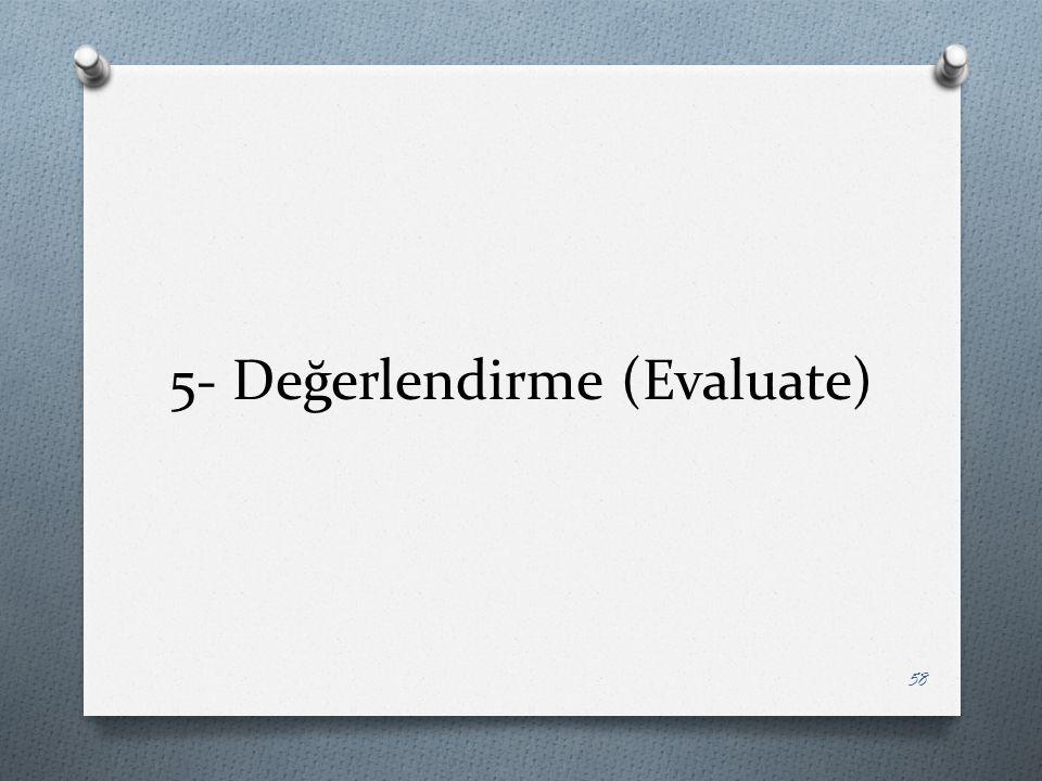 5- Değerlendirme (Evaluate) 58